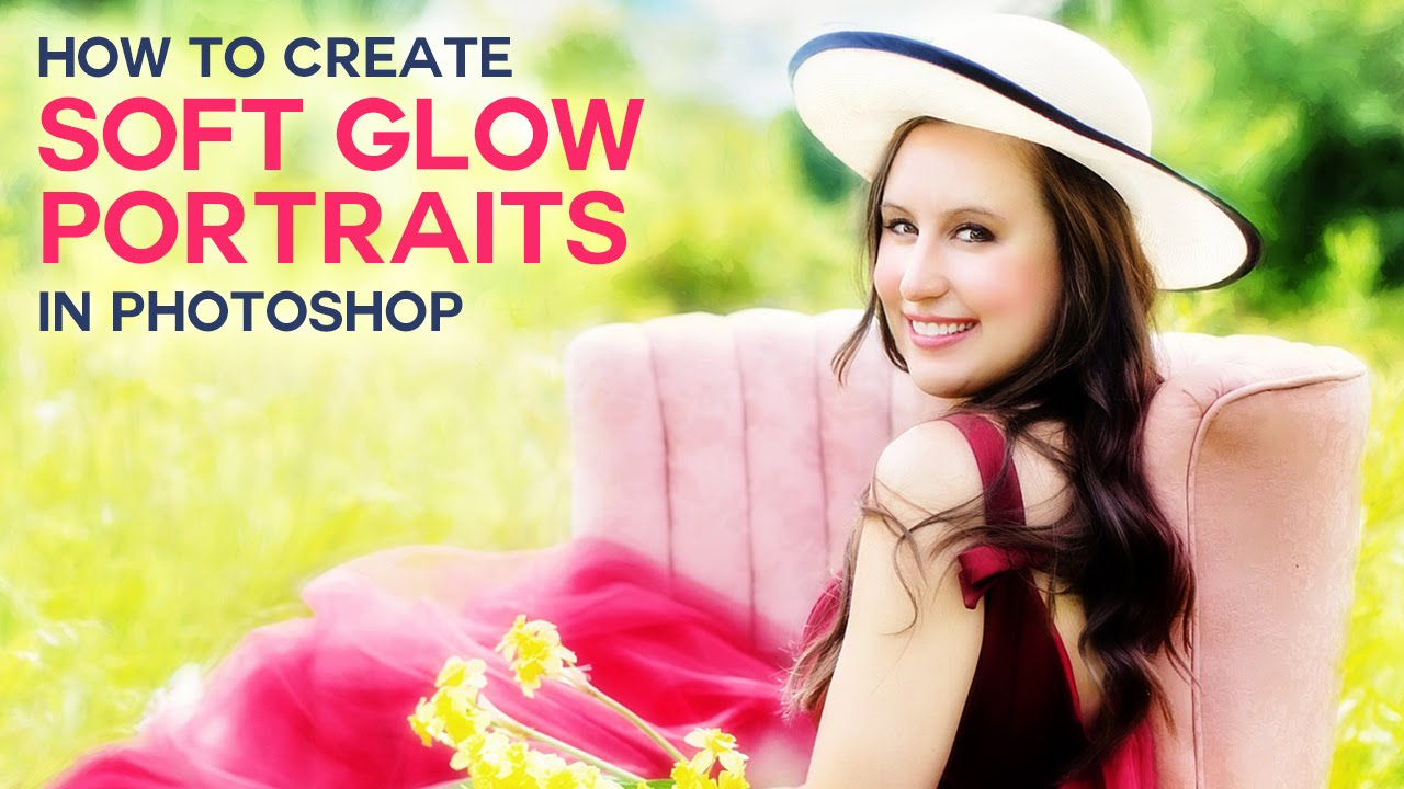 How To Create Beautiful Soft Glowing Portraits In Photoshop