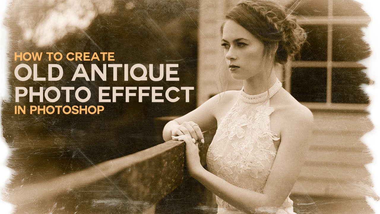 How to Create Apply Old Antique Effect To Photographs with Camera Raw Filter in Photoshop