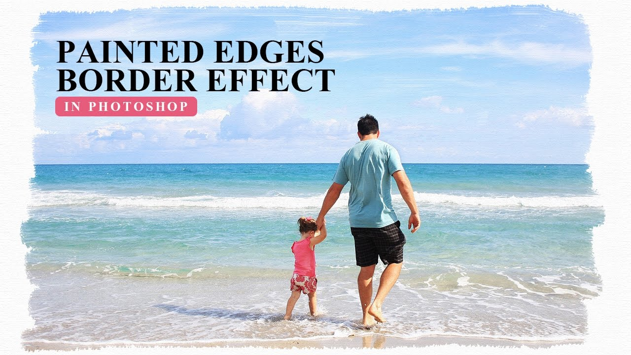 How to Create Painted Edges Border Effect in Photoshop