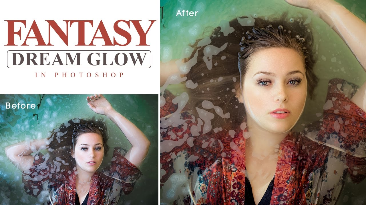 Photoshop Tutorial - Fantasy Dream Glow Photo Effect