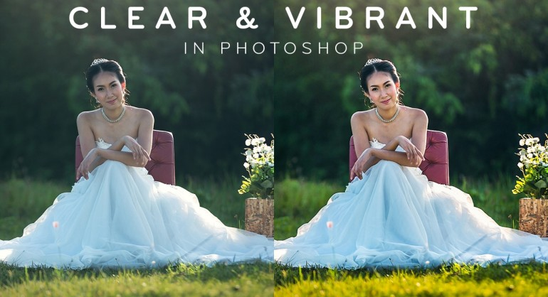 How to Create Clear & Vibrant Photos in Photoshop