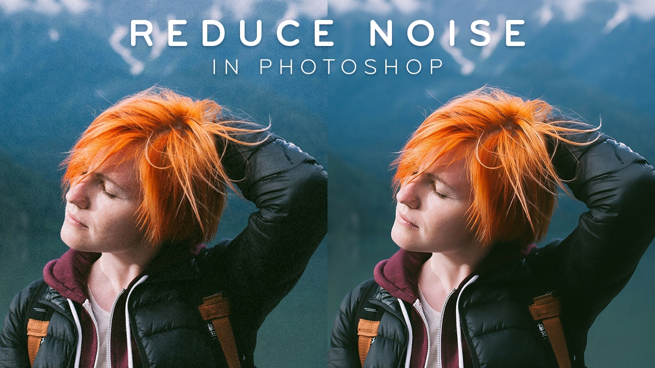 How to Reduce Noise & Sharpen Photos in Photoshop