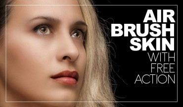 How to Airbrush Skin Naturally in Photoshop - Get Free Glamorous Airbrushing Retouch Action